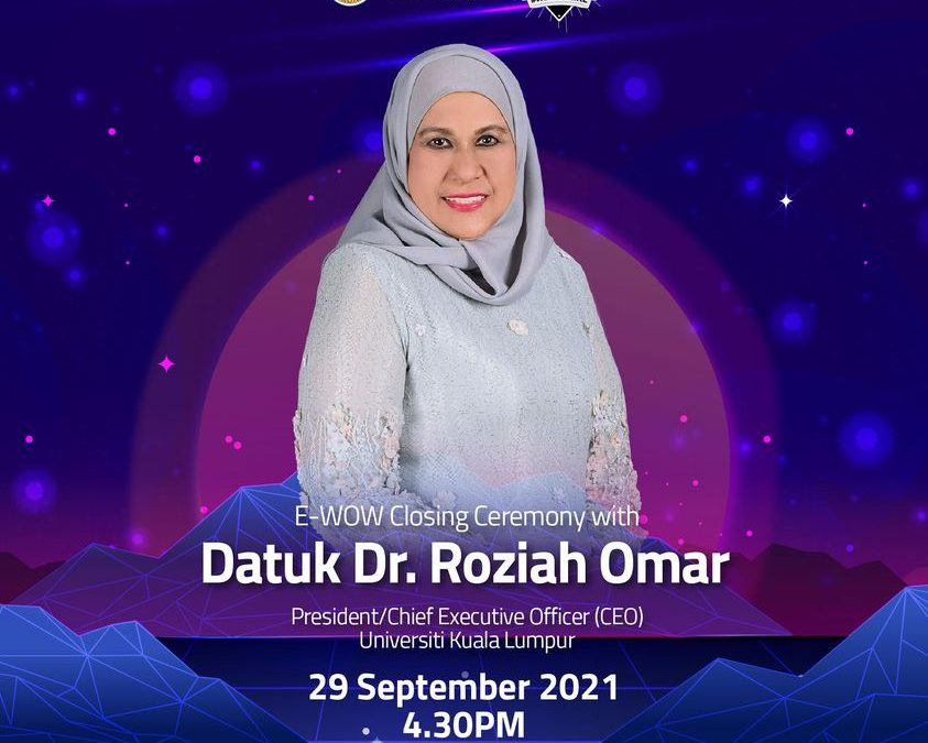 E-WOW Closing Ceremony with Prof.Dato' Dr.Roziah Omar
